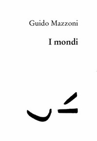 Su 'I mondi' di Guido Mazzoni – di LorenzoCarlucci