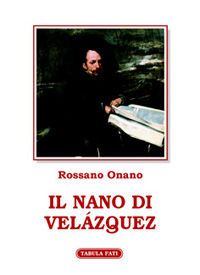 """Nanicomio. Commento de """"Il nano di Velazquez"""" di Rossano Onano – LucaRizzatello"""